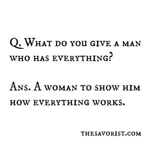 What do you give a guy who has everything? www.thesavorist.com
